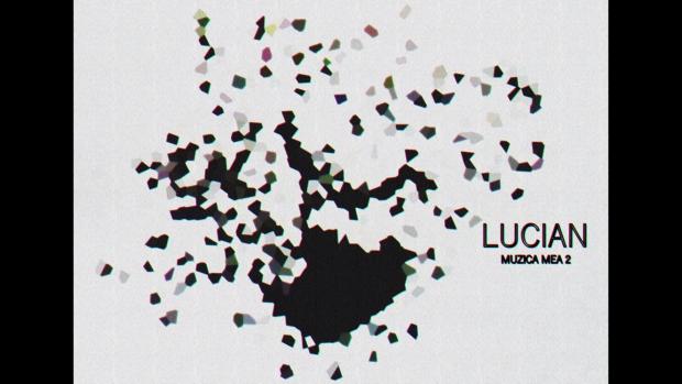 Lucian - Muzica Mea #2